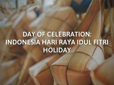 Day of Celebration: Indonesia Hari Raya Idul Fitri Holiday