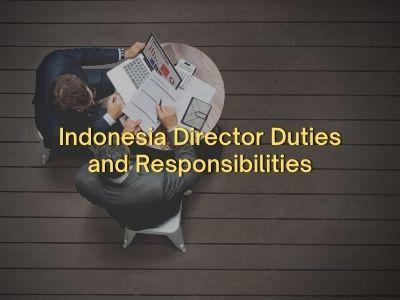 Indonesia Director Duties and Responsibilities