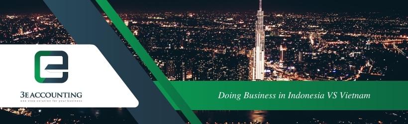 Doing Business in Indonesia VS Vietnam