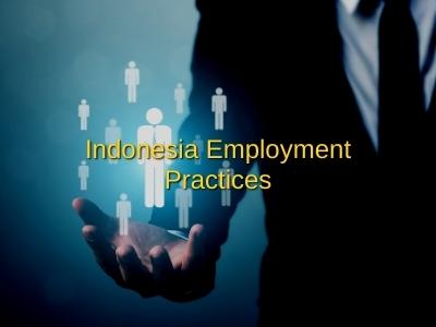 Indonesia Employment Practices