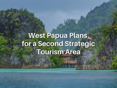 West Papua Plans for a Second Strategic Tourism Area